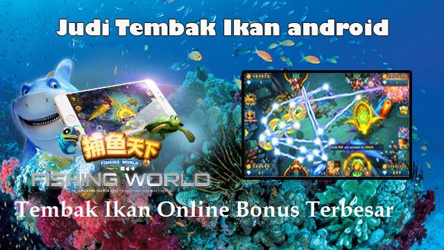 Tembak Ikan Online Bonus Terbesar