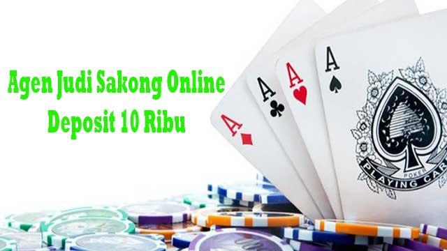 Agen Judi Sakong Online Deposit 10 Ribu