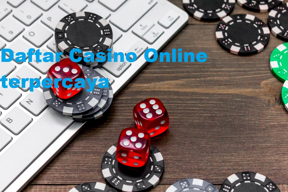 Alasan Jelas Mengapa Orang Gemar Bermain Casino Online